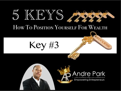 Andre_Park_ Five_Keys_how_to_position_yourself_for_wealth-key_3 large Andre_Park_ Five_Keys_how_to_position_yourself_for_wealth-key_3 large