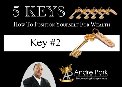 Andre Park's Five_Keys_how_to_position_yourself_for_wealth-key_2