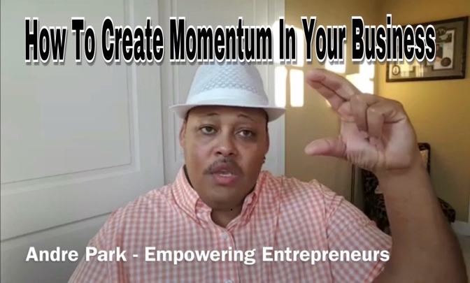 How To Create Momentum In Your Business