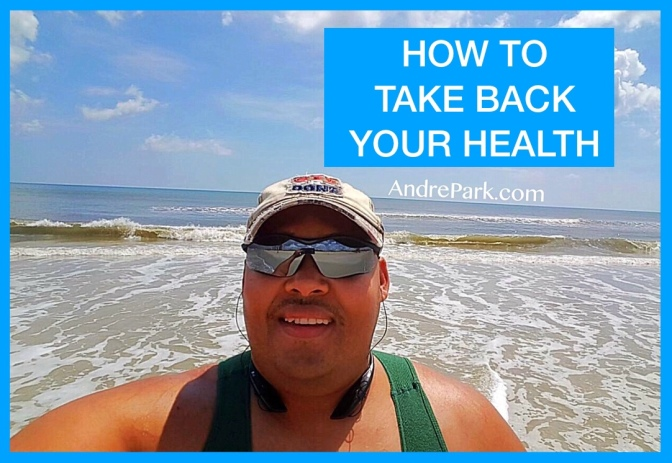 How To Take Back Your Health